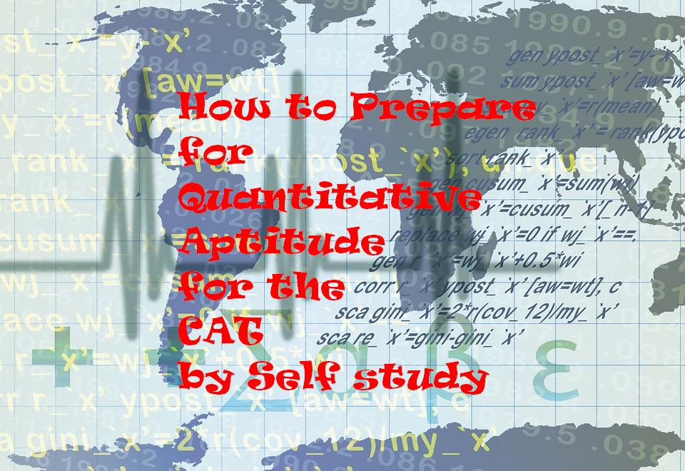 How to Prepare for Quantitative Aptitude for the CAT by Self study