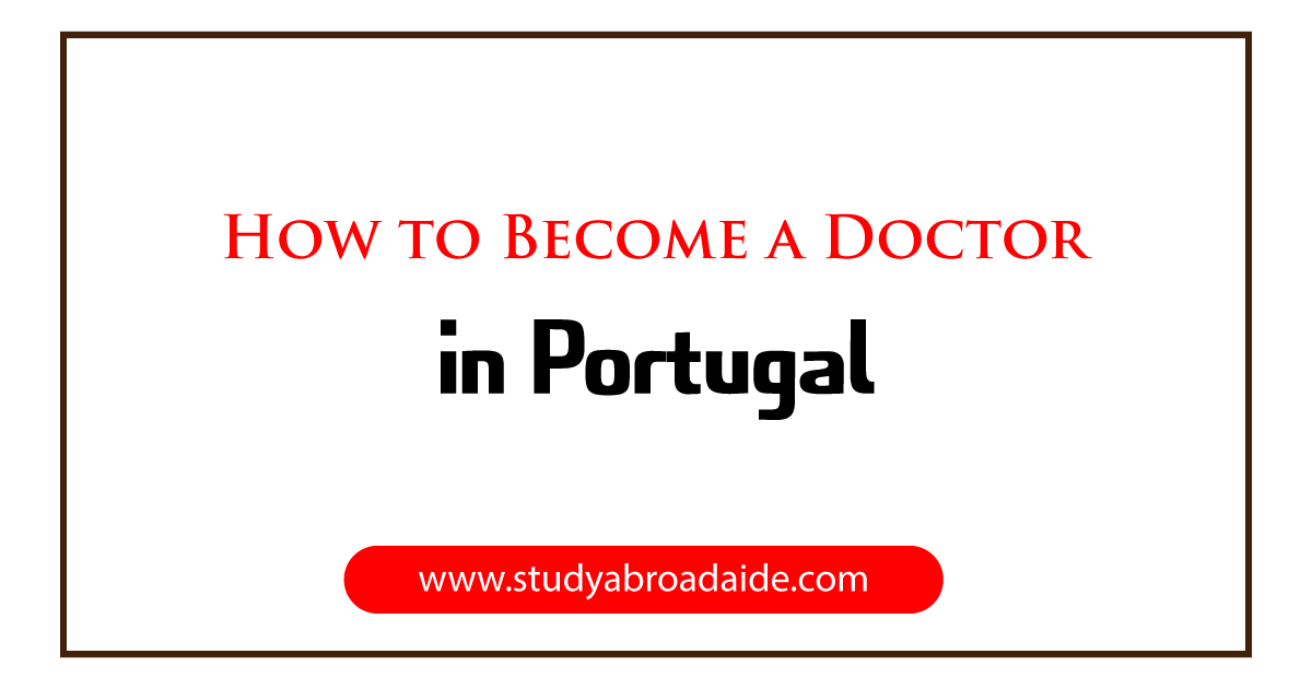 How to Become a Doctor in Portugal