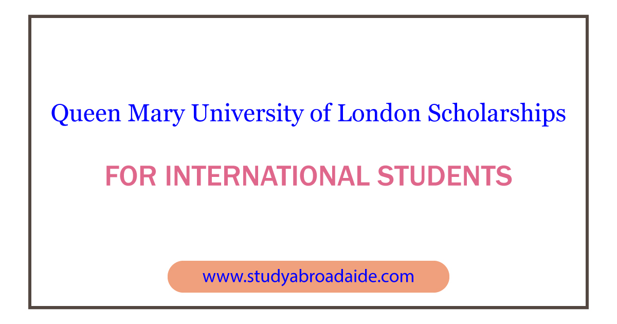 Queen Mary University of London Scholarships for International Students
