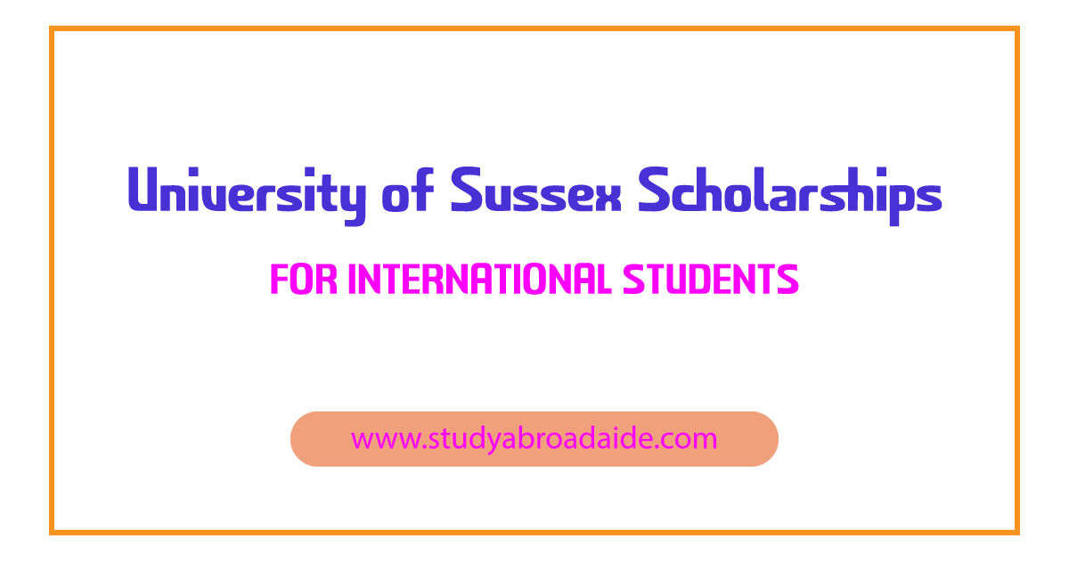 University of Sussex Scholarships for International Students
