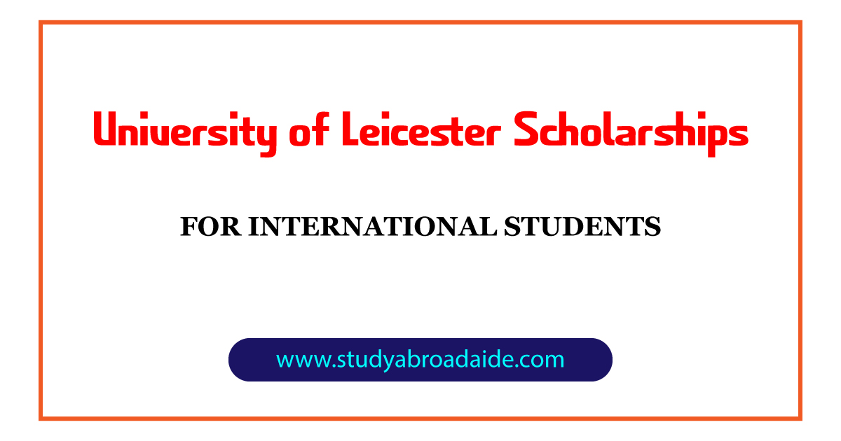 University of Leicester Scholarships for International Students