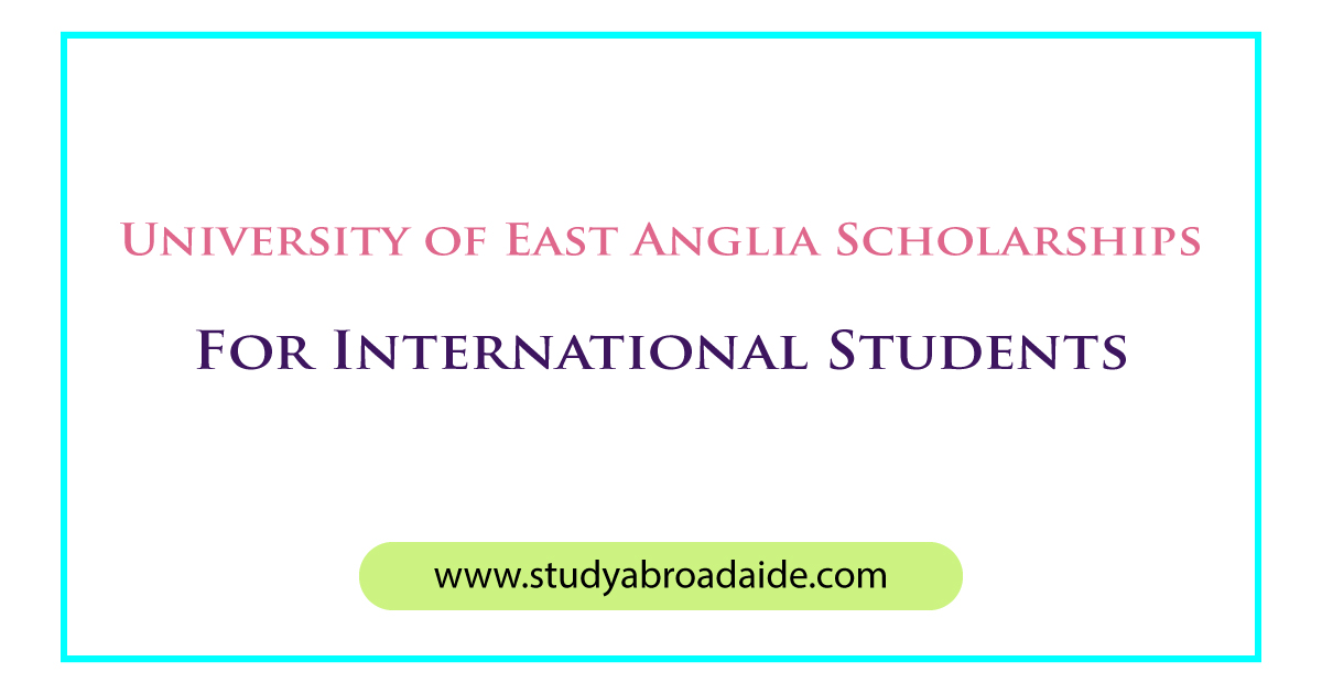 University of East Anglia Scholarships for International Students