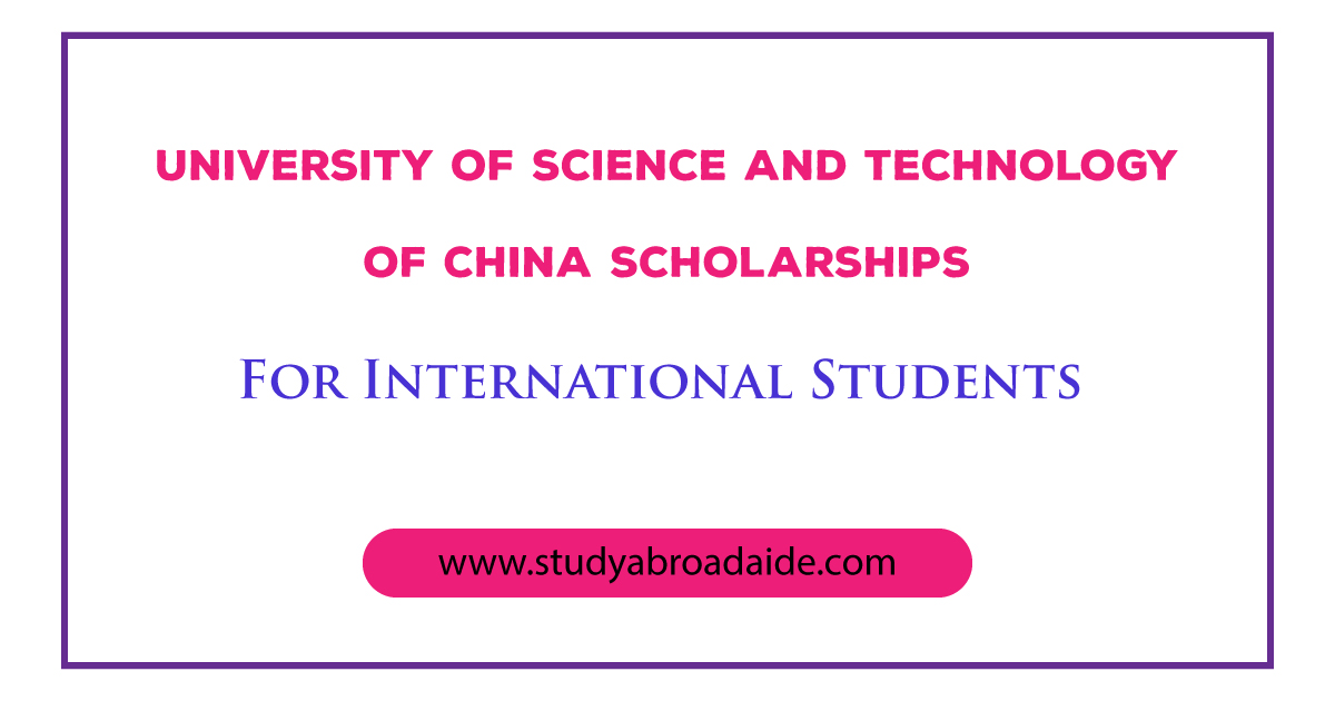 University of Science and Technology of China Scholarships for International Students
