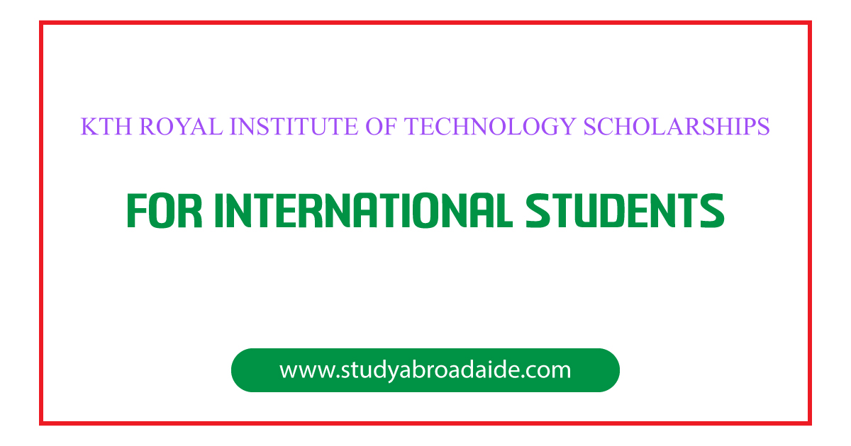KTH Royal Institute of Technology Scholarships for International Students