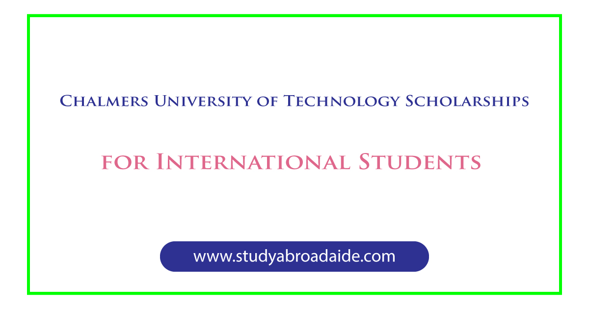 Chalmers University of Technology Scholarships for International Students